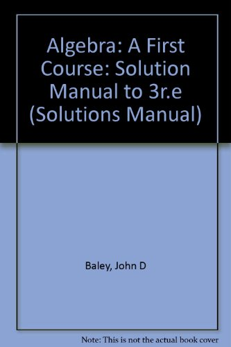 9780534103330: Algebra: A First Course (Solutions Manual)