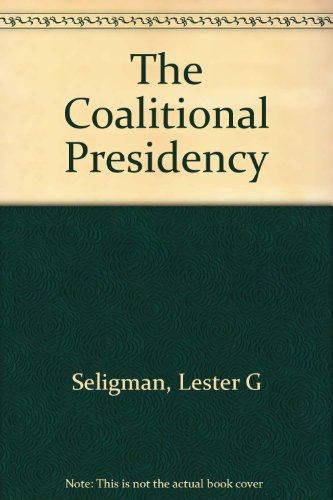 9780534110338: The Coalitional Presidency