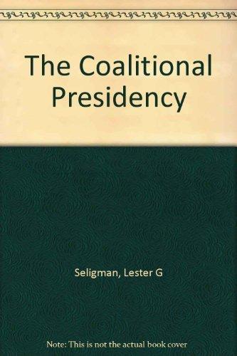 9780534110345: The Coalitional Presidency