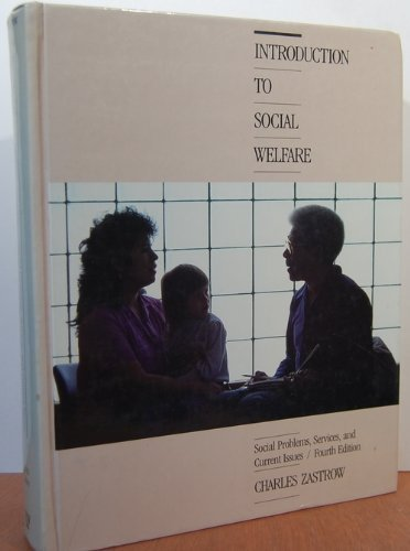 Introduction to Social Welfare: Social Problems, Services: Zastrow, Charles