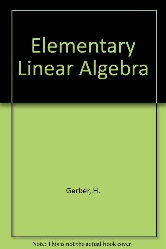 Elementary Linear Algebra: Gerber, Harvey