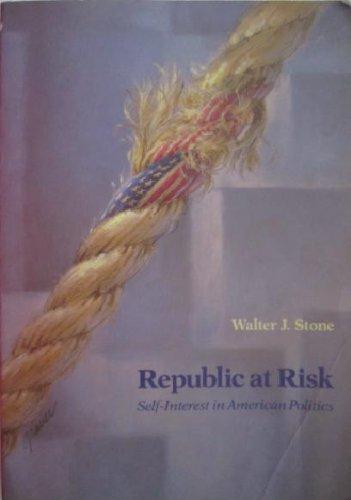 9780534116101: Republic at Risk: Self Interest in American Politics