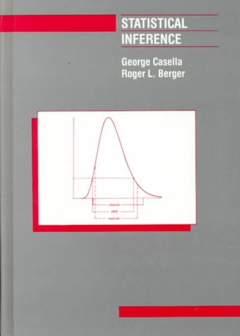 Statistical Inference (The Wadsworth & Brooks/Cole Statistics/Probability: Casella, George; Berger,