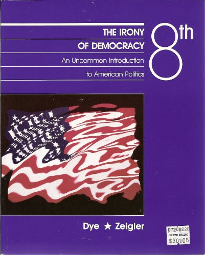 9780534119881: The Irony of Democracy: An Uncommon Introduction to American Politics