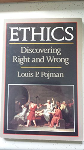 Ethics : Discovering Right and Wrong: Pojman, Louis P.
