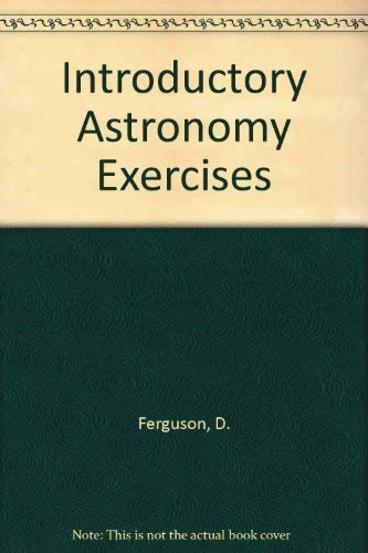Introductory Astronomy Exercises: Dale C. Ferguson