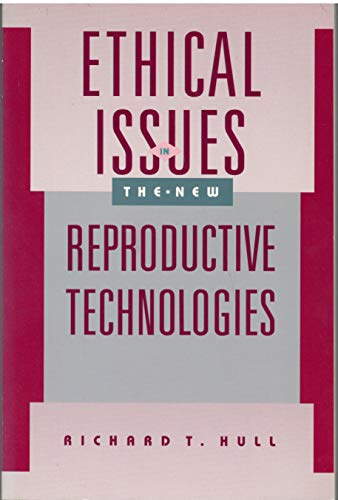 9780534125585: Ethical Issues in the New Reproductive Technologies