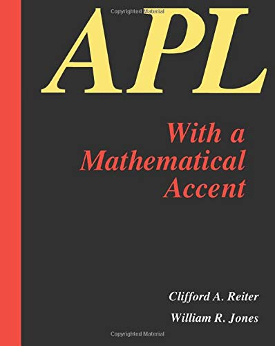 9780534128647: APL with a Mathematical Accent