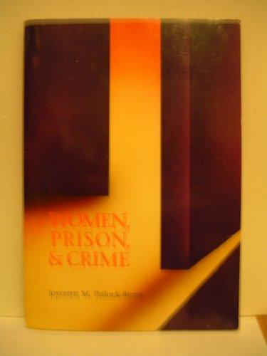Women, Prison and Crime (Contemporary Issues in: Jocelyn Pollock-Byrne; Joycelyn