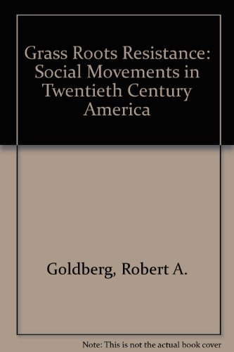 9780534129064: Grassroots Resistance: Social Movements in Twentieth Century America