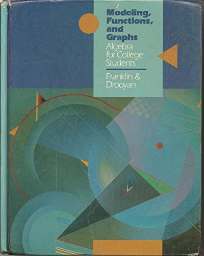 9780534132842: Modeling, Functions, and Graphs: Algebra for College Students