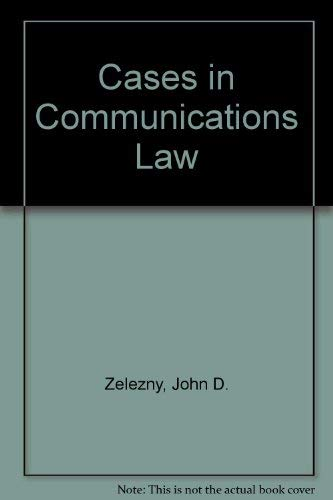 9780534134549: Communications Law: Liberties, Restraints, and the Modern Media