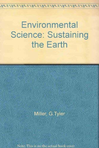 9780534134587: Environmental Science: Sustaining the Earth (Wadsworth biology series)