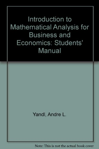 Introduction to Mathematical Analysis for Business and: Andre L. Yandl