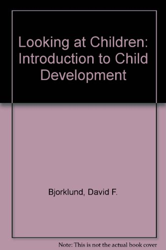 Looking at Children: An Introduction to Child Development (0534137040) by Bjorklund, David F.; Bjorklund, Barbara R.