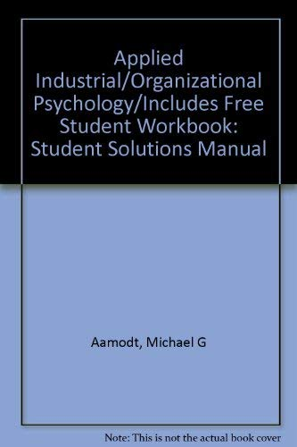 Applied Industrial/Organizational Psychology/Includes Free Student Workbook: Michael G. Aamodt