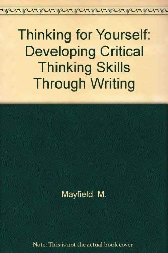 9780534138127: Thinking for Yourself: Developing Critical Thinking Skills Through Writing