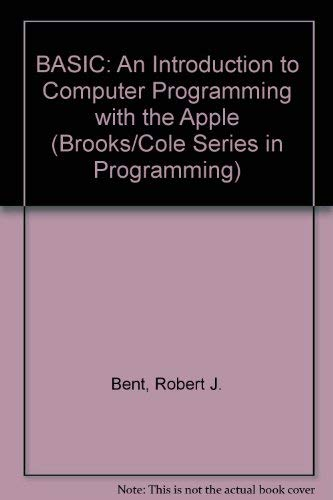 Basic: An Introduction to Computer Programming With the Apple (Brooks/Cole Series in ...