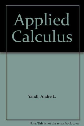 Applied Calculus: Andre L. Yandl