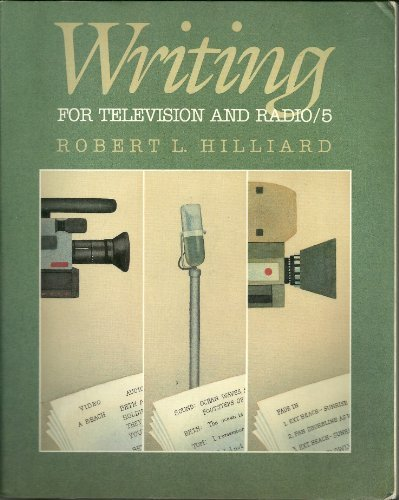 Writing for Television and Radio (Wadsworth Series in Mass Communication) (0534142621) by Robert L. Hilliard