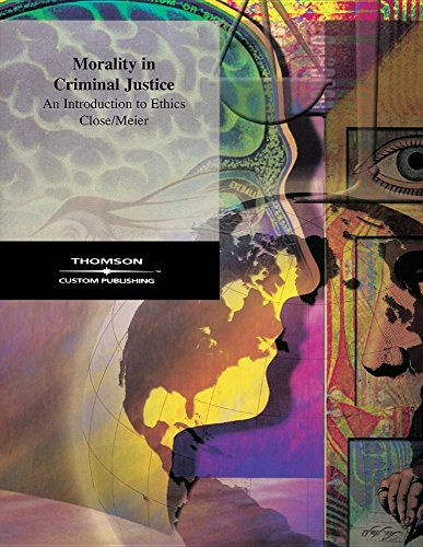 Morality in Criminal Justice: An Introduction to: Close, Daryl