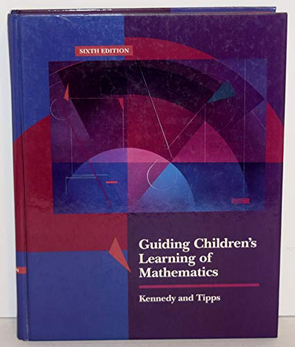 Guiding Children's Learning of Mathematics (0534145744) by Leonard M. Kennedy; Steve Tipps
