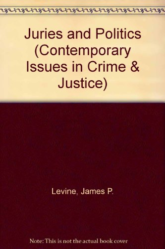 9780534147549: Juries and Politics (Contemporary Issues in Crime and Justice)