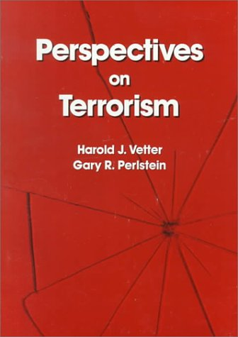 Perspectives on Terrorism (Contemporary Issues in Crime: Vetter, Harold J.,