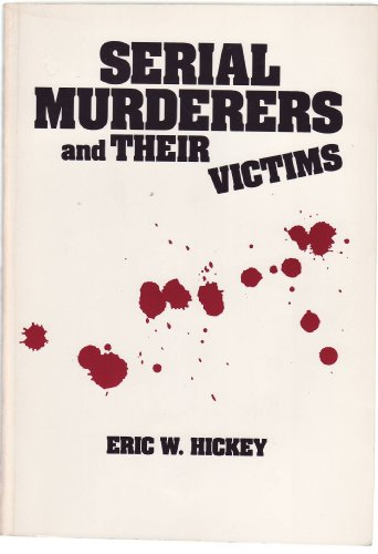 9780534154141: Serial Murderers and Their Victims (Contemporary Issues in Crime and Justice Series)