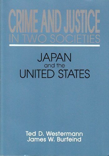 Crime and Justice in Two Societies: Japan: Burfeind, James W.,