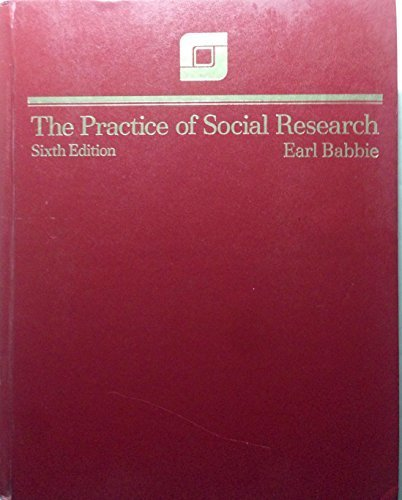 The Practice of Social Research (Sociology): Earl R. Babbie