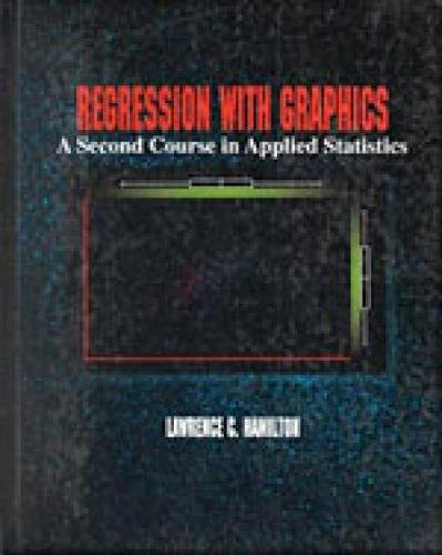 9780534159009: Regression with Graphics: A Second Course in Applied Statistics