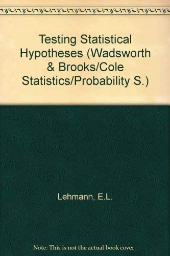 9780534159849: Testing Statistical Hypotheses (Wadsworth & Brooks/Cole Statistics/Probability S.)
