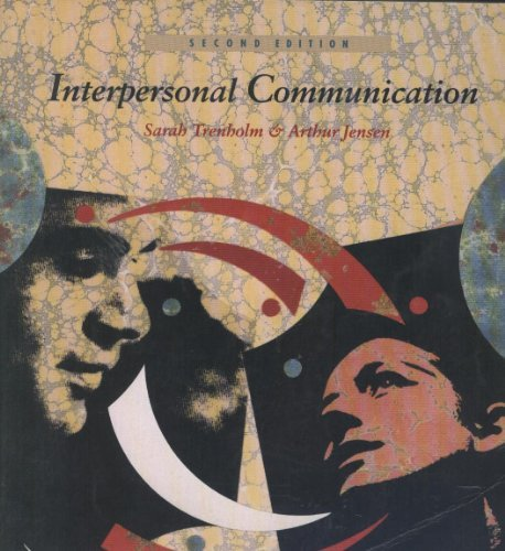 Interpersonal Communication: Trenholm, Sarah, Jensen,