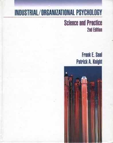 Industrial/Organizational Psychology: Science and Practice (The Cypress: Frank E. Saal,