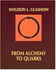 From Alchemy to Quarks (Physics Series) (0534166563) by Glashow, Sheldon L.