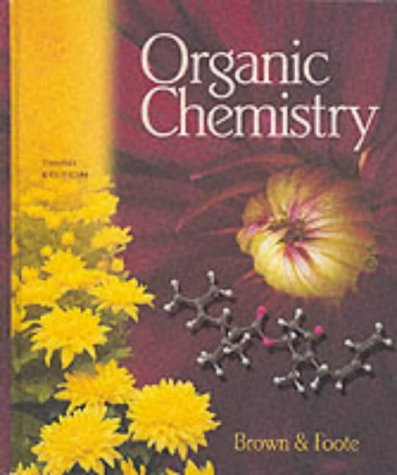 Organic Chemistry (with ChemOffice CD-ROM and InfoTrac): William H. Brown,