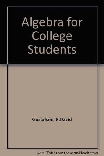 Algebra for College Students. With Figures: Gustafson, R. David / Frisk, Peter D.