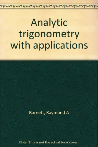 9780534167400: Analytic trigonometry with applications