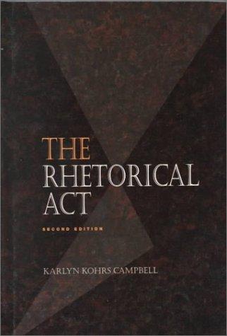 9780534167523: The Rhetorical Act