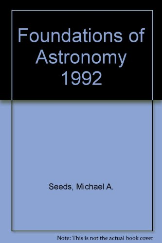 Foundations of Astronomy 1992 (0534167942) by Michael A. Seeds