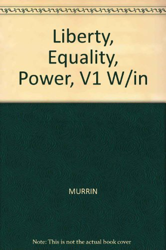 Liberty, Equality, Power: A History of the: John M. Murrin