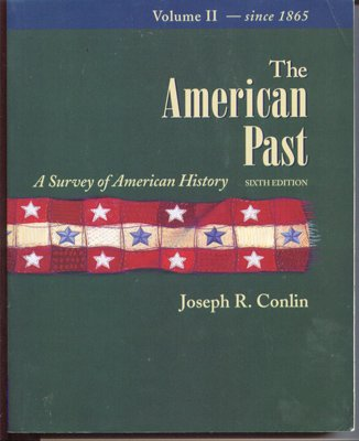 2: The American Past: A Survey of: Joseph R. Conlin