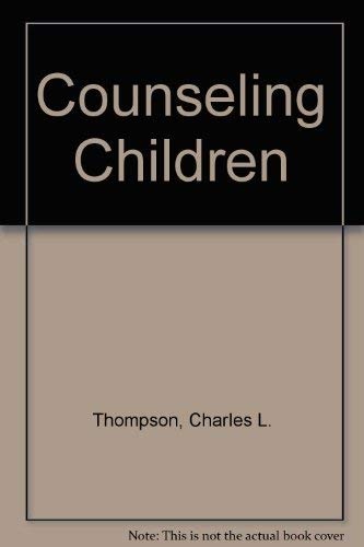 Counseling Children: Thompson, Charles L.,