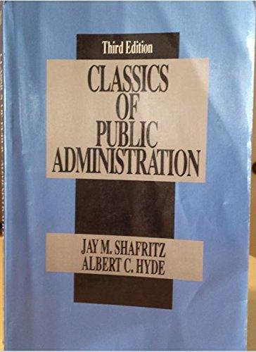 Classics of Public Administration (Brooks/Cole series in public administration): Shafritz, Jay...