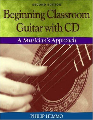 9780534174323: Beginning Classroom Guitar: A Musician's Approach (with CD-ROM)