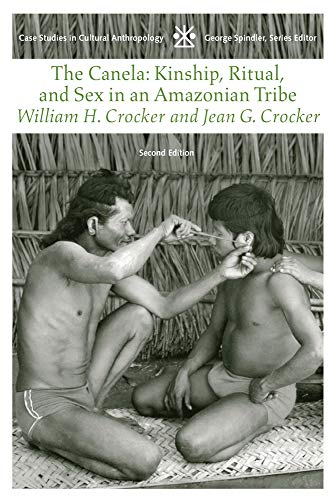 9780534174910: The Canela: Kinship, Ritual and Sex in an Amazonian Tribe (Case Studies in Cultural Anthropology)