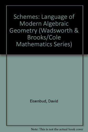 9780534176044: Schemes:The Language of Modern Algebric Geometry (Wadsworth & Brooks/Cole Mathematics Series)