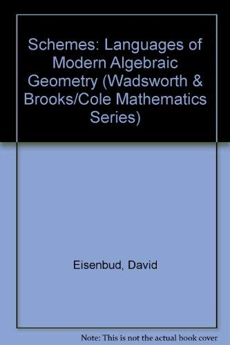 9780534176068: Schemes:The Language of Modern Algebric Geometry (Wadsworth & Brooks/Cole Mathematics Series)