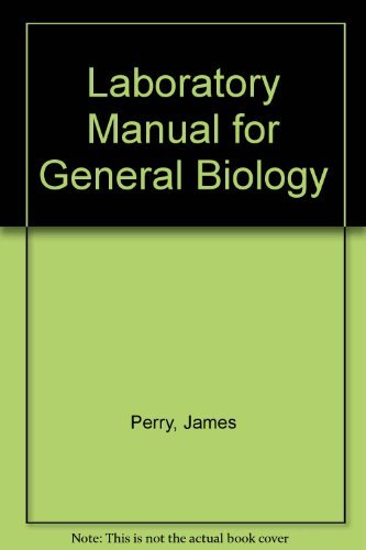 Laboratory Manual for General Biology: Perry, James